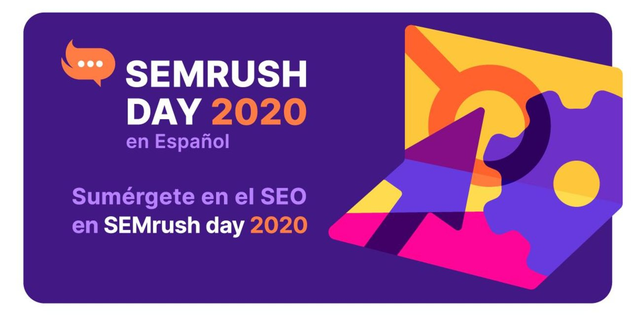 SEMrush Day 2020: Revive todas las conferencias del evento SEO. Foto: SEMrush
