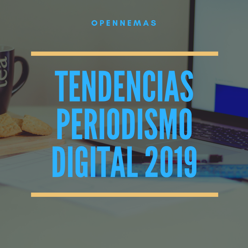 #5 Tendencias periodismo digital para el 2019